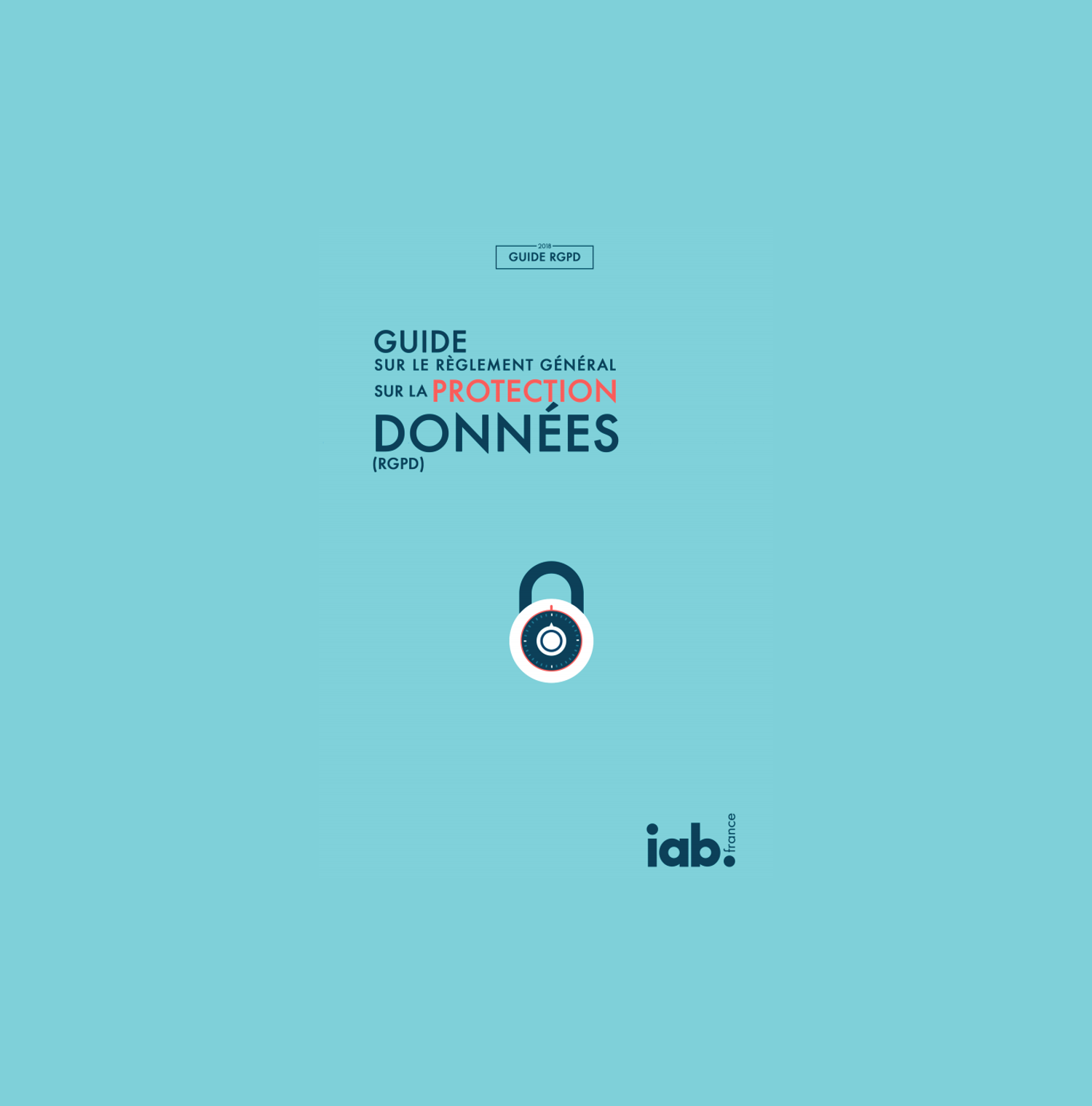 IAB France has published a Guide on General Data Protection Regulation