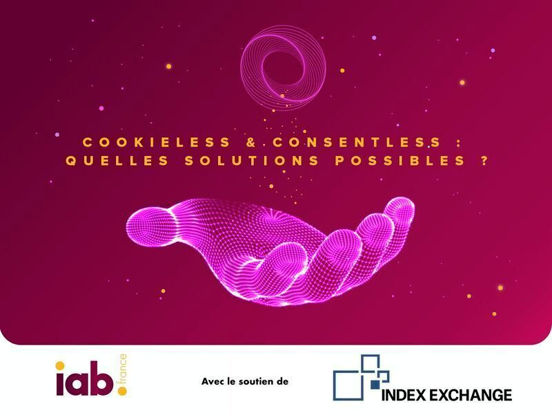Cookieless & Consentless : quelles solutions possibles ?